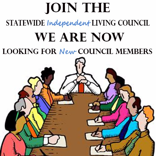 Join the Statewide Independent Living Council! If you are interested in serving on the Council please complete the online membership application or download a copy and fax or mail it to our office along with your resume.